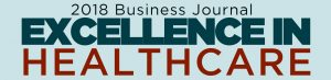 2018 Business Journal Excellence in Healthcare